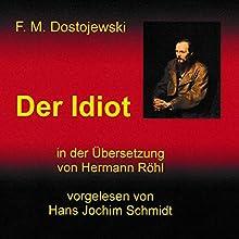 Der Idiot Hörbuch von Fjodor Michailowitsch Dostojewski Gesprochen von: Hans Jochim Schmidt