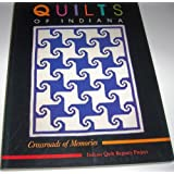 Quilts of Indiana: Crossroads of Memories (Indiana Quilt Registry Project)