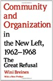 img - for Community and Organization in the New Left, 1962-1968: The Great Refusal book / textbook / text book