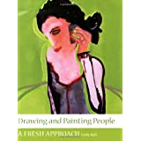 Drawing and Painting People: A Fresh Approachby Emily Ball