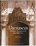 img - for Damascus: Hidden Treasures of the Old City book / textbook / text book
