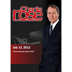 Charlie Rose - Conversations about Golf (July 12, 2012)
