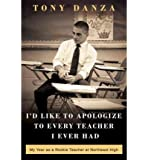 I'd Like to Apologize to Every Teacher I Ever Had: My Year as a Rookie Teacher at Northeast High (Hardback) - Common