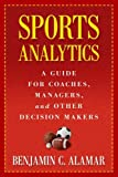 img - for Sports Analytics: A Guide for Coaches, Managers, and Other Decision Makers book / textbook / text book
