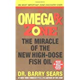 Omega Rx Zone: The Miracle of the New High-Dose Fish Oil ~ Barry Sears