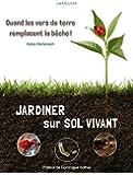 Jardiner sur sol vivant