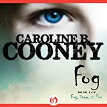 Fog: Fog, Snow, and Fire, 1 (       UNABRIDGED) by Caroline B. Cooney Narrated by Diana Brown