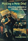 img - for Making a New Deal: Industrial Workers in Chicago, 1919-1939 book / textbook / text book