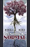Let Nothing Be Normal  Amazon.Com Rank: # 5,165,791  Click here to learn more or buy it now!