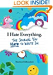 I Hate Everything - The Journal You H...