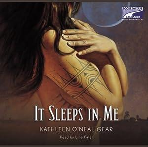 It Sleeps in Me   [Kathleen Gear]