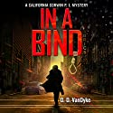 In a Bind: A California Corwin P. I. Mystery, Book 2 Audiobook by D. D. VanDyke Narrated by Francesca Townes