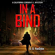 In a Bind: A California Corwin P. I. Mystery, Book 2 (       UNABRIDGED) by D. D. VanDyke Narrated by Francesca Townes