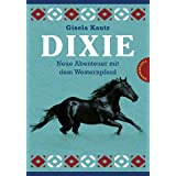 Dixie - Neue Abenteuer mit dem Westernpferd: Dixie - Die Ausreierin / Dixie - Die Siegerin. Sammelbandvon &#34;Gisela Kautz&#34;