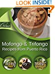 Recipes from Puerto Rico: Mofongo & T...