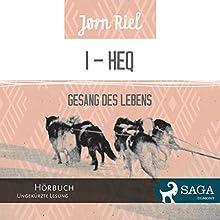 Gesang des Lebens 1 - HEQ (       ungekürzt) von Jørn Riel, Wolfgang Th. Recknagel (translator) Gesprochen von: Samy Andersen