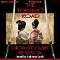 The Tokaido Road Audiobook by Lucia St. Clair Robson Narrated by Rebecca Cook