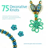 75 Decorative Knotsby Laura Williams