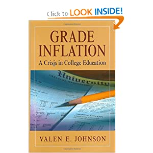 Grade Inflation: A Crisis in College Education Valen E. Johnson