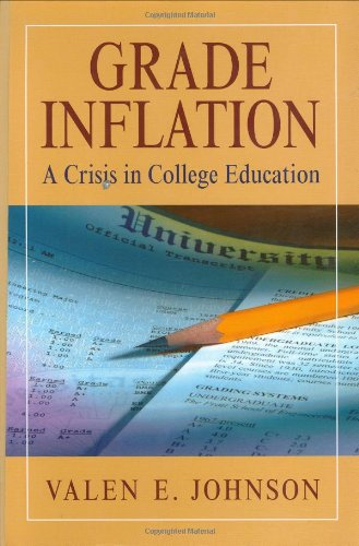 Grade Inflation: A Crisis in College Education