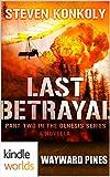 Wayward Pines: Last Betrayal (Kindle Worlds Novella) (The Genesis Series Book 2)