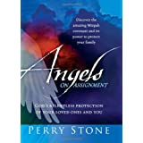 Angels On Assignment: GOD's Relentless Protection of Your Loved Ones and You ~ Perry F. Stone