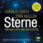 Sterne: Wie das Licht in die Welt kam | [Harald Lesch, Jörn Müller]