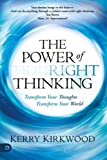 img - for The Power of Right Thinking: Transform Your Thoughts, Transform Your World book / textbook / text book