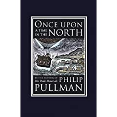 Once Upon a Time in the North: His Dark Materials (David Fickling Books) by Philip Pullman