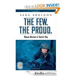 The Few. The Proud.: Women Marines in Harm's Way (Praeger Security International) Sara Sheldon