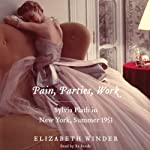Pain, Parties, Work: Sylvia Plath in New York, Summer 1953 | Elizabeth Winder