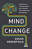 img - for Mind Change: How Digital Technologies Are Leaving Their Mark on Our Brains book / textbook / text book