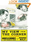 My View from the Corner: A Life in Bo...