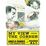 My View from the Corner ~ Angelo Dundee
