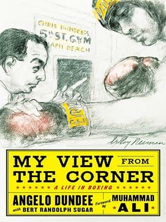 the Corner eBook: Angelo Dundee, Bert Randolph Sugar: Kindle Store