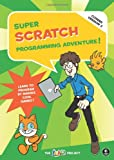 Super Scratch Programming Adventure! (Covers Version 2): Learn to Program by Making Cool Games