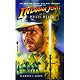 Indiana Jones and the White Witch ~ Martin Caidin