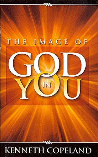 Image of God in You, by Kenneth Copeland