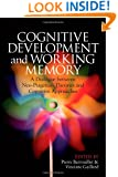 Cognitive Development and Working Memory: A Dialogue between Neo-Piagetian Theories and Cognitive Approaches