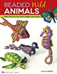 Beaded Wild Animals: Puffy Critters f...