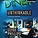 Unthinkable: Jane Candiotti and Kenny Marks, Book 4 (       UNABRIDGED) by Clyde Phillips Narrated by Angela Dawe