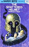 H Franklin W Dixon The Shattered Helmet (Hardy Boys (Hardcover))