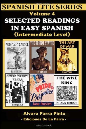 Selected Readings In Easy Spanish Vol 4 Spanish Lite Series Volume 4 Spanish Edition