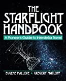 The Starflight Handbook: A Pioneer's Guide to Interstellar Travel