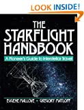 The Starflight Handbook: A Pioneer's Guide to Interstellar Travel (Wiley Science Editions)