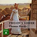 Two on a Tower Audiobook by Thomas Hardy Narrated by Peter Joyce