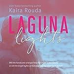 Laguna Lights: Laguna Beach, Book 3   Kaira Rouda