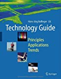 img - for Technology Guide: Principles - Applications - Trends book / textbook / text book