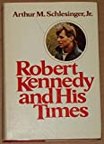 Robert Kennedy and His Times Volume 1