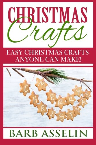 Christmas Crafts: Easy Christmas Crafts Anyone Can Make! (Can Crafts compare prices)